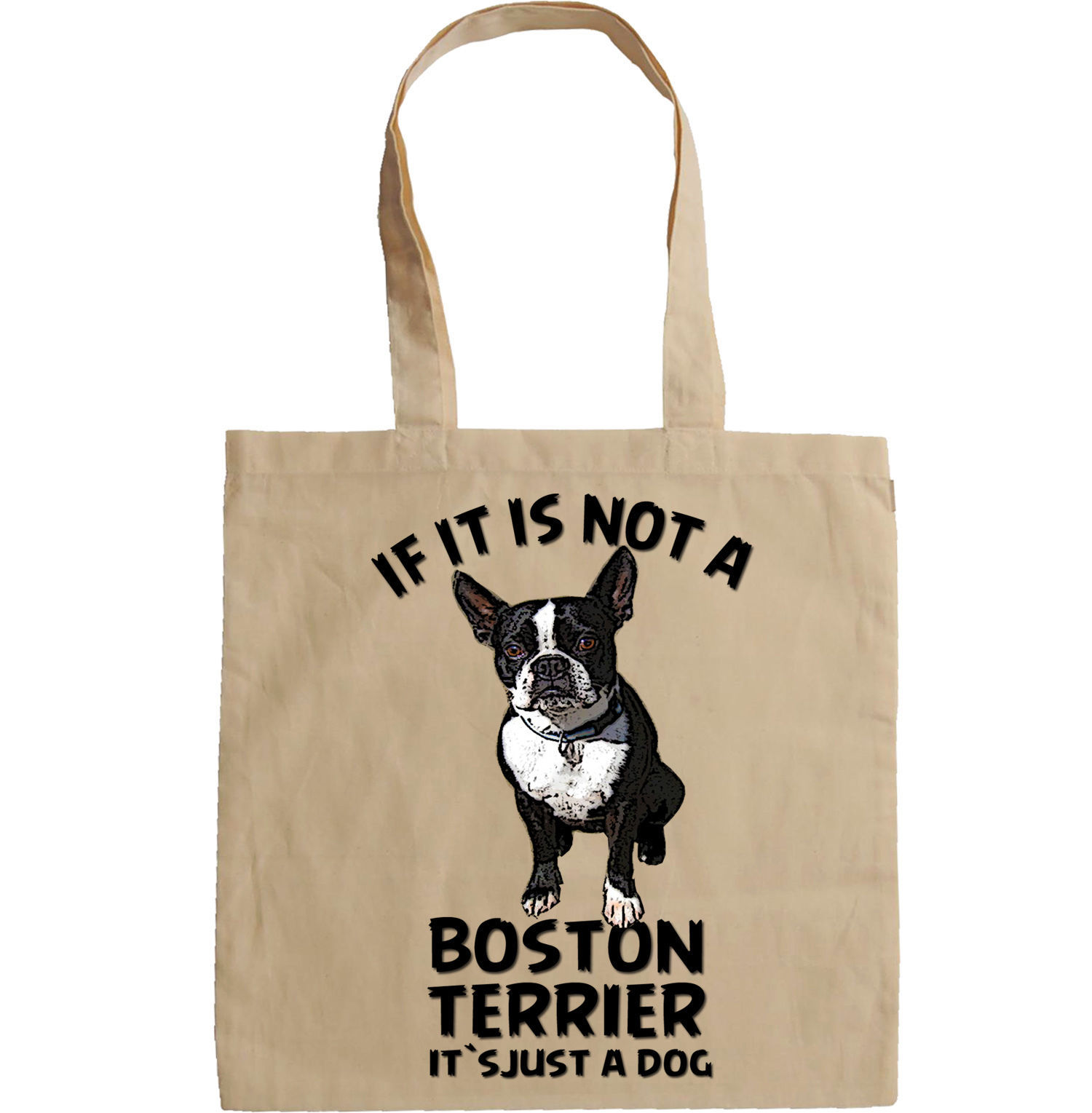 BOSTON TERRIER IF IT IS NOT - NEW AMAZING GRAPHIC HAND BAG/TOTE BAG