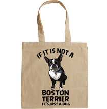 BOSTON TERRIER IF IT IS NOT - NEW AMAZING GRAPHIC HAND BAG/TOTE BAG - $23.60