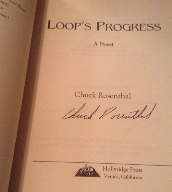Loop's Progress SIGNED by Chuck Rosenthal 1ST/1ST (2007, Paperback)