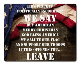 We are Politically Incorrect Patriotic American USA Proud Metal Sign - $29.95