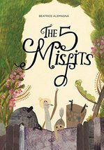 The Five Misfits [Hardcover] Alemagna, Beatrice - $8.41