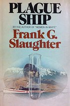 Plague Ship Frank G. Slaughter - $1.98