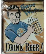 "Save Water Drink Beer! Metal Sign New in Plastic 10"" x 13"" - $14.84"