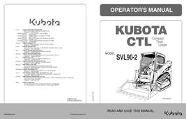KUBOTA COMPACT TRACK LOADER SVL90-2 OPERATOR MANUAL REPRINTED COMB BOUND - $16.99