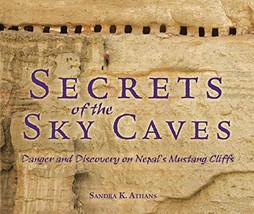 Secrets of the Sky Caves: Danger and Discovery on Nepal's Mustang Cliffs [Librar image 2