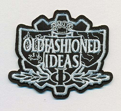Old Fashioned Ideas Embroidered Iron On PATCH - 3 x 2.5 inch