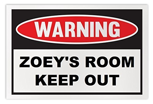 Personalized Novelty Warning Sign: Zoey's Room Keep Out - Boys, Girls, Kids, Chi