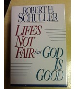 Life's Not Fair But God Is Good Schuller USED Hardcover Book - $1.98