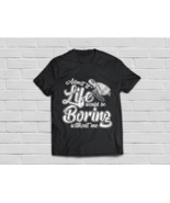 Funny Life Would Be Boring Without Turtle Tee Shirts - $18.95