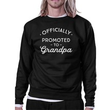 Officially Promoted To Grandpa Black Sweatshirt - $20.99+