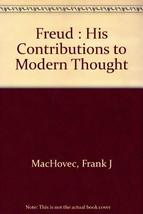 Freud: His contributions to modern thought [Jan 01, 1973] MacHovec, Frank J