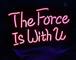 "'The force is with you' Art Banner Displat Neon Light Sign 12""x8"" [High Quality] - $59.00"