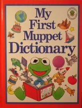 My First Muppet Dictionary [Hardcover] Louise Gikow; Justine Korman; Rita Rosenk - $28.66