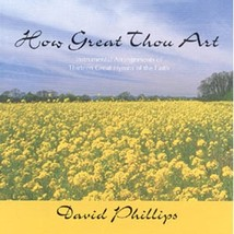 How Great Thou Art by David Phillips - GS1026CD