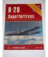 B-29 Superfortress in Detail and Scale, Part 1: Production Versions [Dec... - $94.05