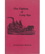 FIRE FIGHTING OF LONG AGO - Good glimpse of an important part of America... - $2.50