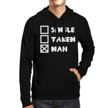 Single Taken Nah Unisex Black Hoodie Funny Quote Witty Gift Idea - $25.99+