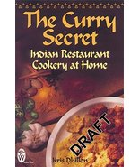 The Curry Secret: Indian Restaurant Cookery at Home [Paperback] Dhillon,... - $47.11