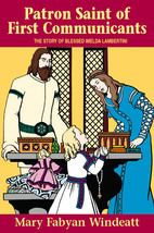Patron Saint of First Communicants: The Story of Blessed Imelda Lambertini - $14.95
