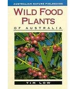 Wild Food Plants of Australia [Paperback] Low, Tim - $24.99
