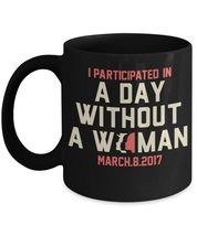 I Participated In A Day Without A Woman. - $16.14