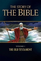 The Story of the Bible: Vol. I - The Old Testament (Textbook)