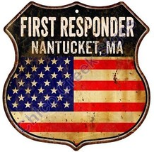 NANTUCKET, MA First Responder American Flag 12x12 Metal Shield Sign S122781 - £21.55 GBP