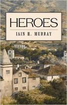 Heroes [Paperback] Iain H. Murray - $18.69