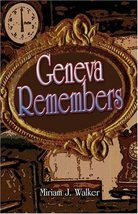 Geneva Remembers [Paperback] Walker, Miriam J. - $6.99