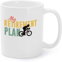 Retired Coffee Mug Funny Hobbies Coffee Mug Cycling Bike - $16.95