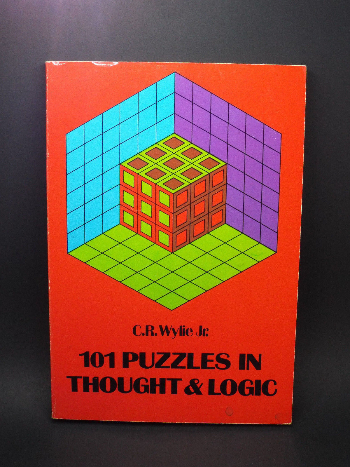 Dover Recreational Math: 101 Puzzles in Thought and Logic by C. R., Jr.  Wylie