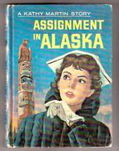 Nurse Story  Kathy Martin ASSIGNMENT IN ALASKA 1961 EX+ - $27.29