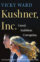 Kushner, Inc.: Greed. Ambition. Corruption. The Extraordinary Story of J... - $28.89