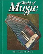 Gr3 Student World Of Music 1991 [Hardcover] [Jan 01, 1991] Silver Burdett Ginn