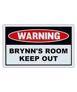 Novelty Warning Sign: Brynn's Room Keep Out - For Boys, Girls, Kids, Chi... - $9.99