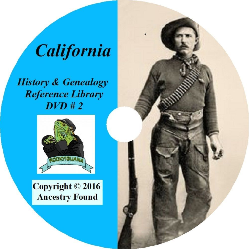 CALIFORNIA - History & Genealogy - 90 Books on DVD - Ancestors, County, CD, CA