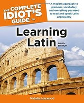 The Complete Idiot's Guide to Learning Latin, 3rd Edition: A Modern Approach to  image 1