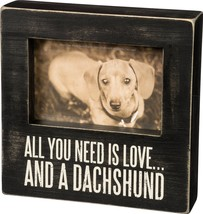 All You Need is Love and a Dachshund Box Frame Primitives by Kathy Picture - $24.95