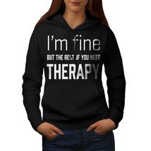 I Am Fine Sweatshirt Hoody Funny Therapy Women Hoodie - $21.99+