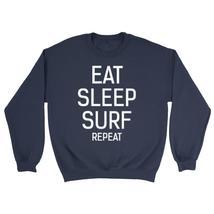 Eat sleep surf repeat Crewneck Sweatshirt - $22.50