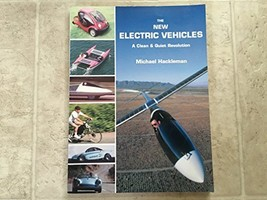 The New Electric Vehicles: A Clean & Quiet Revolution Hackleman, Michael A. - $14.00