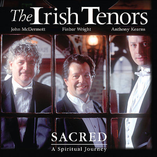 Sacred   a spiritual journey by the irish tenors