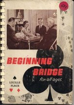 Beginning Bridge for All Ages [Plastic Comb] [Jan 01, 1959] Lucille Place and Ro