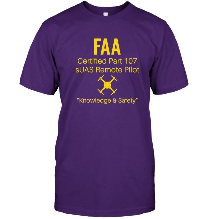 FAA Certified Part 107 SUAS Remote Pilot Drone T Shirt