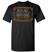 Great Minds Discuss Ideas Average Minds Discuss Events T shirt - $19.99+