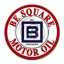 Be Square Motor Oil Red White & Blue Reproduction Aluminum Sign - $16.09