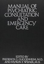 Manual of Psychiatric Consultation and Emergency Care Guggenheim, Freder... - $8.06