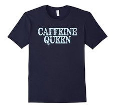 Caffeine Queen Distressed Baby Blue Funny Coffee T-Shirt Men - $17.95+