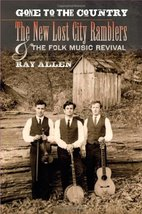 Gone to the Country: The New Lost City Ramblers and the Folk Music Reviv... - $8.99