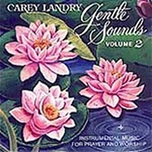 GENTLE SOUNDS VOLUME II by Carey Landry